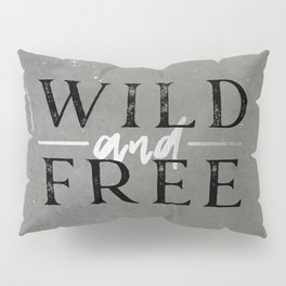 Wild and Free Silver Pillow Sham