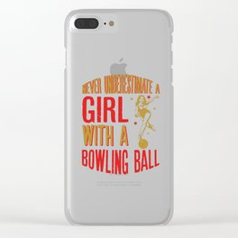 Never Underestimate A Girl With a Bowling Ball design Clear iPhone Case