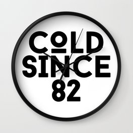 Cold Since 82 Wall Clock