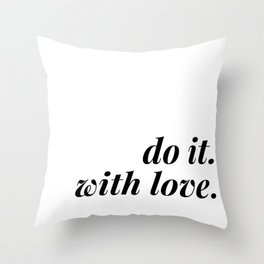 do it. with love. Throw Pillow