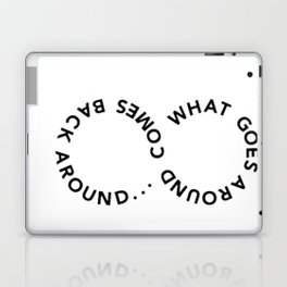 What goes around comes back Laptop & iPad Skin