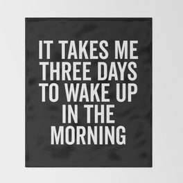Three Days Wake Up Funny Quote Throw Blanket