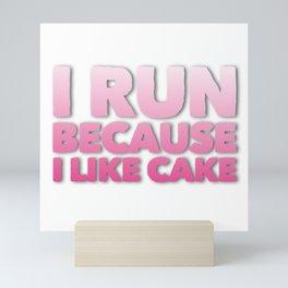 I Run Because I like Cake Mini Art Print
