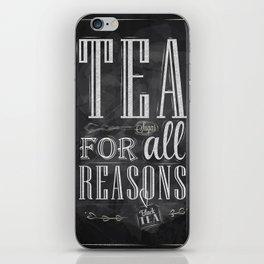Tea for all reasons chalk iPhone Skin