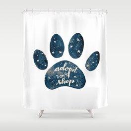 Adopt don't shop galaxy paw - blue Shower Curtain