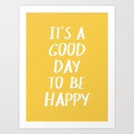 It's a Good Day to Be Happy - Yellow Kunstdrucke