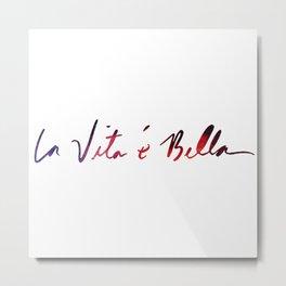 La vita è bella - Life Is Beautiful Metal Print