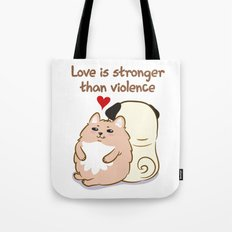 Love is stronger than violence Tote Bag