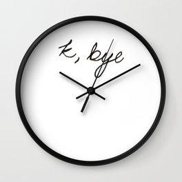 k, bye Wall Clock