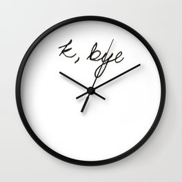 k, bye Wall Clock
