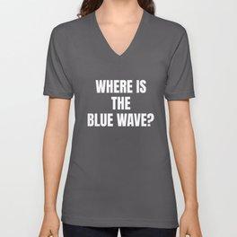 Anti Democrat print Where Is The Blue Wave? Unisex V-Neck