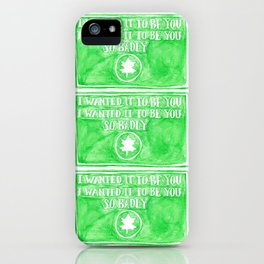 You've Got Mail- I Wanted It To Be You So Badly Quote iPhone Case