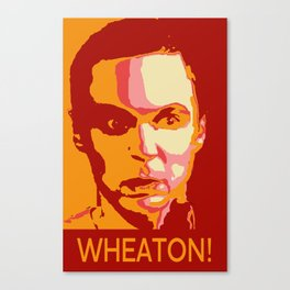 WHEATON! Canvas Print