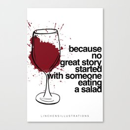 Because no great story started with someone eating a salad Canvas Print