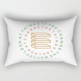 If you change the way you look at things, the things you look at change Rectangular Pillow