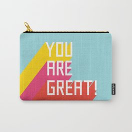 You Are Great! Carry-All Pouch