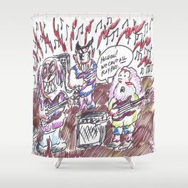 We Can't ALL Play Bass! Shower Curtain