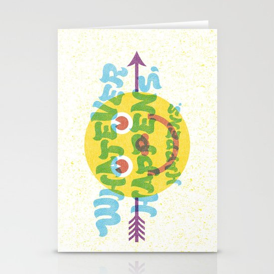 Whatever Happens, Happens. Stationery Cards
