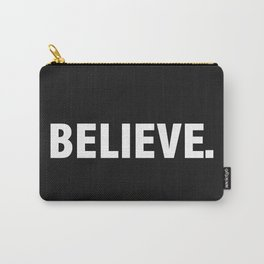 BELIEVE. Carry-All Pouch