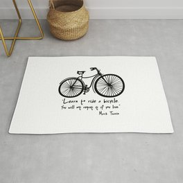 Learn to ride a bicycle. You will not regret it if you live. Rug