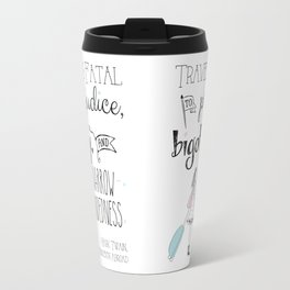 Travel is Fatal to Prejudice, Bigotry and Narrow-mindedness. Travel Mug