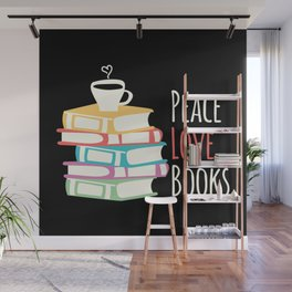 Peace Love Books Drink Coffee Reader Reading Gift Wall Mural