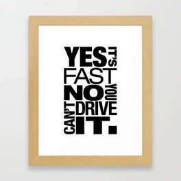 Yes it's fast No you can't drive it v6 HQvector Framed Art Print