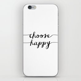 Choose Happy black and white monochrome typography poster design home decor bedroom wall art iPhone Skin