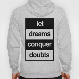 Let Dreams Conquer Doubts Hoody