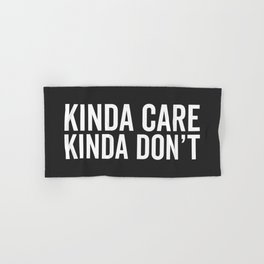 Kinda Care Funny Quote Hand & Bath Towel