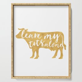 LEAVE MY TITS ALONE vegan cow quote Serving Tray