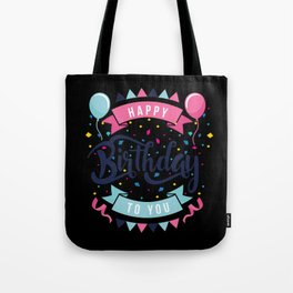Happy birthday to you Tote Bag