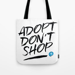 Adopt Don't Shop Tote Bag