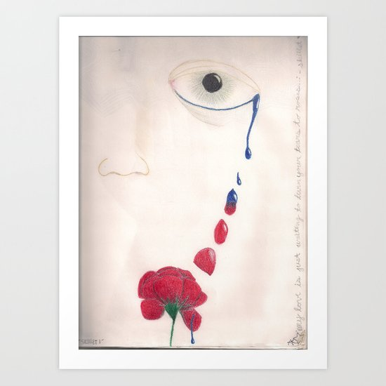 I'll Turn Your Tears Into Roses Art Print