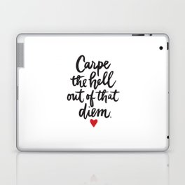 Carpe the hell out of that diem Laptop & iPad Skin