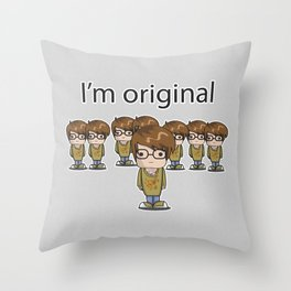 I'm Original Throw Pillow