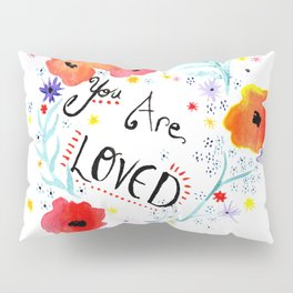 You Are Loved Typography with Flowers Pillow Sham