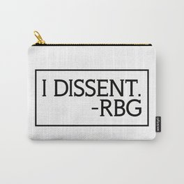 I Dissent, Ruth Bader Ginsburg, RBG, notorious RGB Carry-All Pouch