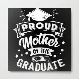 Proud Mother Of The Graduate Metal Print