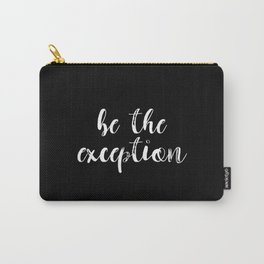 Be The Exception Carry-All Pouch