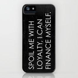 Spoil Me iPhone Case