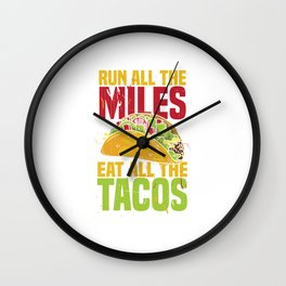 Run All The Miles Eat All The Tacos - Runner Gift Wall Clock