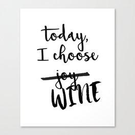 Today, I choose WINE Canvas Print