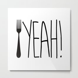 Fork Yeah! Metal Print