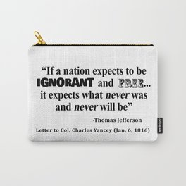 Ignorant and Free Thomas Jefferson Quote Carry-All Pouch