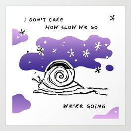 How Slow We Go Art Print