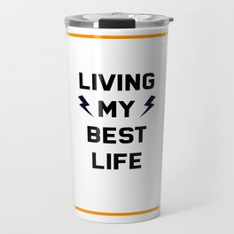 Living My Best Life   Motivational Shirt   Positivity Shirt   Travel Mug