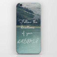 Follow the directions of your Dreams iPhone & iPod Skin