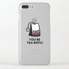 You're Tea-Riffic Clear iPhone Case