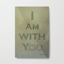 I Am With You Isaiah 41:10 Metal Print